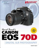 David Busch's Canon EOS 70D Guide to Digital SLR Photography