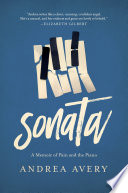 Sonata  A Memoir of Pain and the Piano
