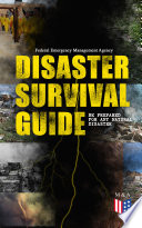 Disaster Survival Guide     Be Prepared for Any Natural Disaster