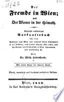 Der Fremde in Wien, und der Wiener in der Heimath