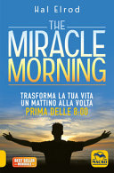 download ebook the miracle morning. trasforma la tua vita un mattino alla volta prima delle 8:00 pdf epub