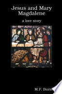 Jesus and Mary Magdalene  a Love Story