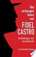Het Verborgen Leven Van Fidel Castro