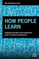 How People Learn: Designing Effective Training to Improve Employee Performance