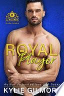Royal Player - Version française (Les Rourke, t. 5)