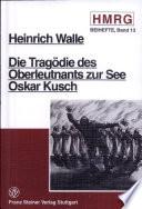 Die Tragödie des Oberleutnants zur See Oskar Kusch