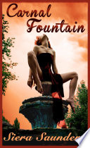 Carnal Fountain : Carnal Pleasures, Book 2