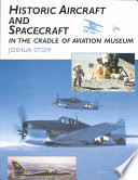 The Historic Aircraft And Spacecraft In The Cradle Of Aviation Museum