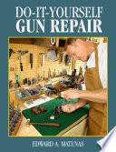 Do It Yourself Gun Repair