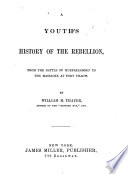 A Youth s History of the Rebellion  From the battle of Murfreesboro  to the massacre at Fort Pillow