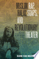 Muslim Rap  Halal Soaps  and Revolutionary Theater