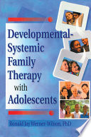 Developmental Systemic Family Therapy with Adolescents
