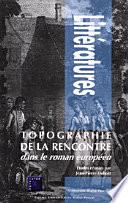 Topographie de la rencontre dans le roman européen