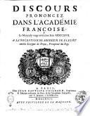 Discours prononcez dans l'Académie françoise, le mercredy vingt-troisiéme juin 1717. A la reception de monsieur de Fleury ancien evesque de Frejus, precepteur du Roy