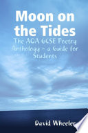 Moon on the Tides  The AQA GCSE Poetry Anthology   a Guide for Students