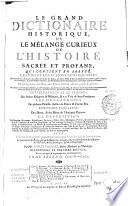 Le grand dictionaire historique, ou Le mêlange curieux de l'histoire sacrée et profane ...