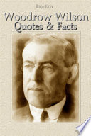 Woodrow Wilson  Quotes   Facts