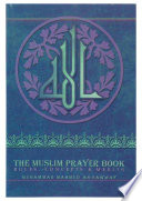The Muslim Prayer Bok : share islamic knowledge.if you have benefited from the...