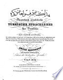 Haḏā kitāb ṣarf wa-luġāt turkī. Theoretisch-pracktische türkische Sprachlehre für Deutsche