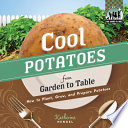 Cool Potatoes from Garden to Table