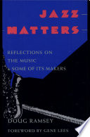 Ebook Jazz Matters, Reflections on Music and Some of Its Makers (p) Epub N.A Apps Read Mobile
