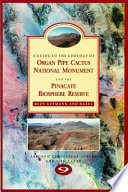 A Guide to the Geology of Organ Pipe Cactus National Monument and the Pinacate Biosphere Reserve