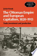 The Ottoman Empire and European Capitalism  1820 1913