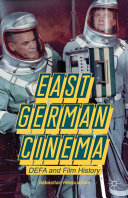 East German cinema : DEFA and film history /