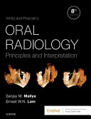 White and Pharoah's Oral Radiology: Principles and Interpretation