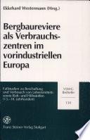 Bergbaureviere als Verbrauchszentren im vorindustriellen Europa