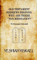 Old Testament Hebrews Respond Non Messianic Is A Misnomer The True House
