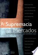 A supremacia dos mercados e a pol  tica econ  mica do governo Lula