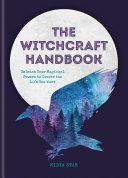 The Witchcraft Handbook