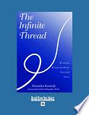 The Infinite Thread : ...
