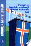 Program for Islands formandskab i Nordisk Ministerr  d 1999