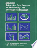 Automated Data Sources For Ambulatory Care Effectiveness Research : implementation since the late 1960s/early...