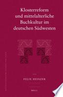 Klosterreform Und Mittelalterliche Buchkultur Im Deutschen Sa1 4dwesten