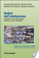 Reduci dall'adolescenza. Prospettive psicobiologiche, cliniche e socio-educative