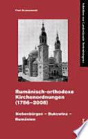 Rumänisch-orthodoxe Kirchenordnungen (1786 - 2008)