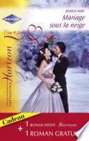 Mariage sous la neige - Une proposition surprise (Harlequin Horizon)