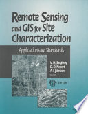 Remote Sensing And Gis For Site Characterization book