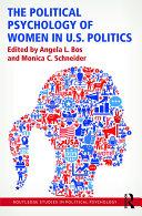The Political Psychology of Women in U.S. Politics