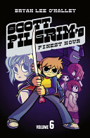 Scott Pilgrim   s Finest Hour  Volume 6  Scott Pilgrim  Book 6