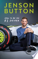 How To Be An F1 Driver Book PDF
