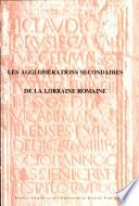 illustration du livre Les agglomérations secondaires de la Lorraine romaine