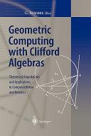 Geometric Computing with Clifford Algebras