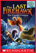 The Crystal Caverns  A Branches Book  The Last Firehawk  2