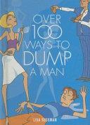 Over 100 Ways to Dump a Man