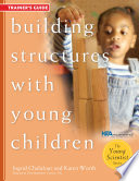 Building Structures with Young Children  Trainer s Guide