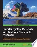 Blender Cycles  Materials and Textures Cookbook   Third Edition